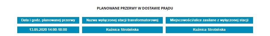 PLANOWANE PRZERWY W DOSTAWIE PRĄDU  Data i godz. planowanej przerwy:  13.05.2020...