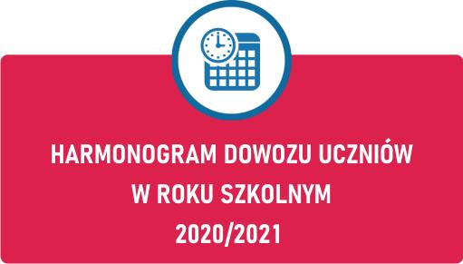 HARMONOGRAM DOWOZU UCZNIÓW W ROKU SZKOLNYM 2020/2021