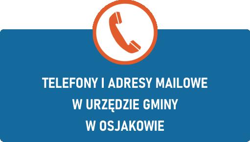 TELEFONY I ADRESY MAILOWE W URZĘDZIE GMINY W OSJAKOWIE